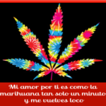 Imágenes De  Marihuana Con Frases Bonitas Para Compartir