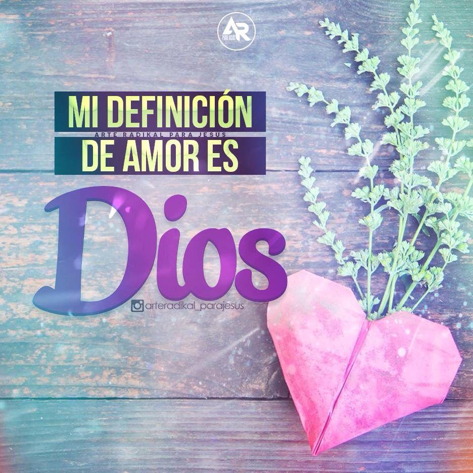 Mi definición de amor es Dios