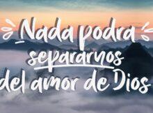 Nada podrá separarnos del amor de Dios