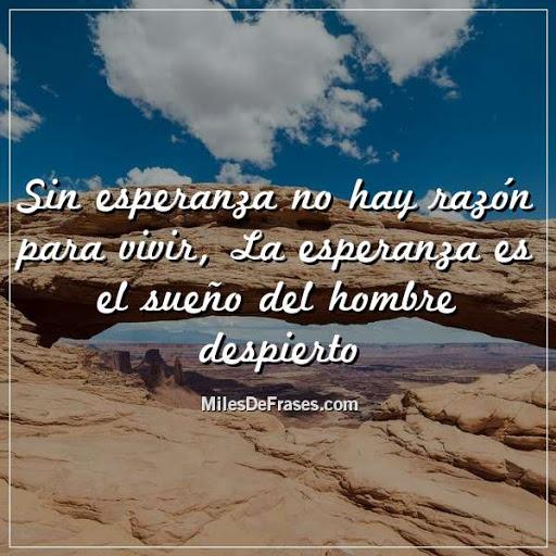 Sin esperanza no hay razón para vivir