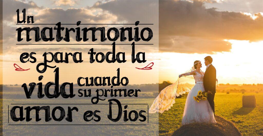 Un matrimonio es para toda la vida cuando su primer amor es Dios