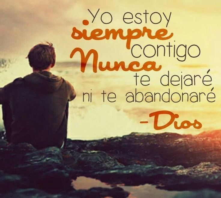 Dios nunca te va a abandonar