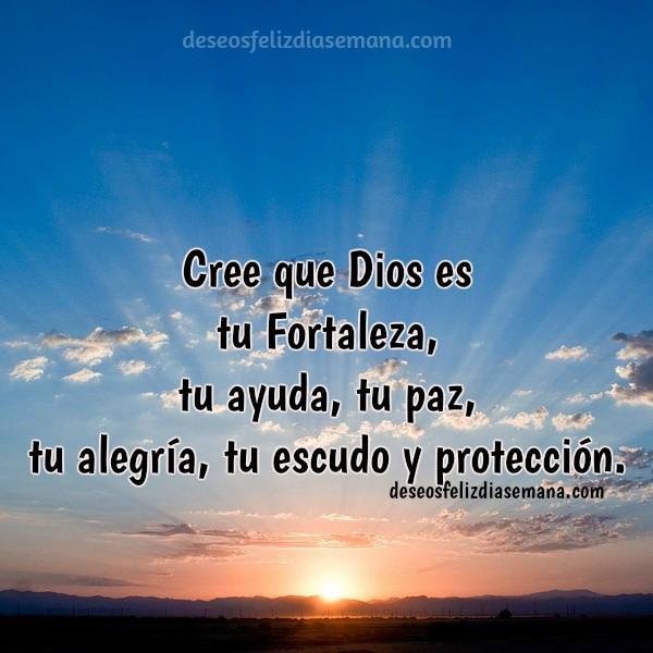 Cree en Dios, es tu fortaleza